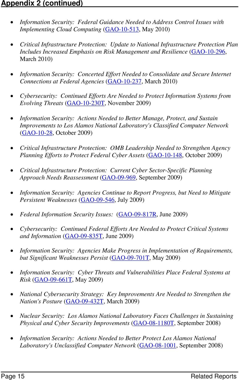 Internet Connections at Federal Agencies (GAO-10-237, March 2010) Cybersecurity: Continued Efforts Are Needed to Protect Information Systems from Evolving Threats (GAO-10-230T, November 2009)