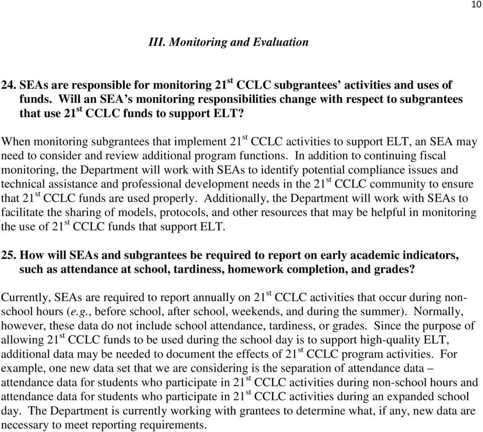 When monitoring subgrantees that implement 21 st CCLC activities to support ELT, an SEA may need to consider and review additional program functions.