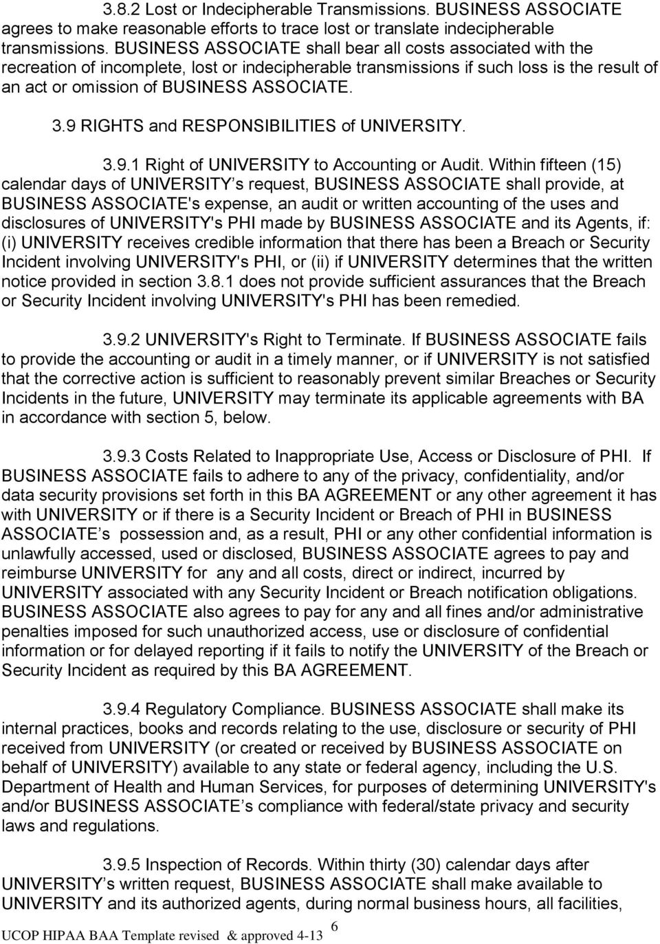 9 RIGHTS and RESPONSIBILITIES of UNIVERSITY. 3.9.1 Right of UNIVERSITY to Accounting or Audit.