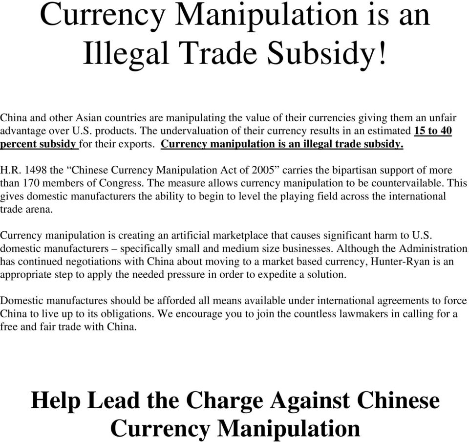 1498 the Chinese Currency Manipulation Act of 2005 carries the bipartisan support of more than 170 members of Congress. The measure allows currency manipulation to be countervailable.