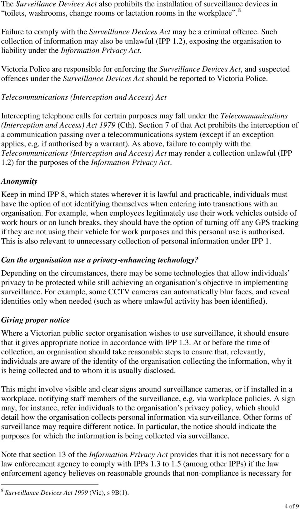 2), exposing the organisation to liability under the Information Privacy Act.