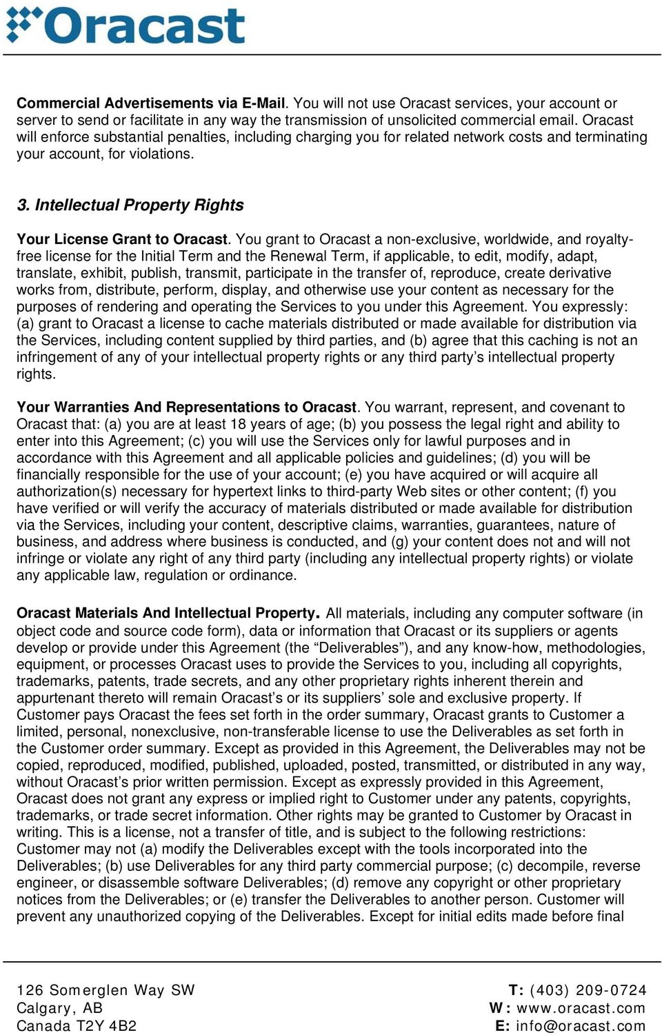 Intellectual Property Rights Your License Grant to Oracast.