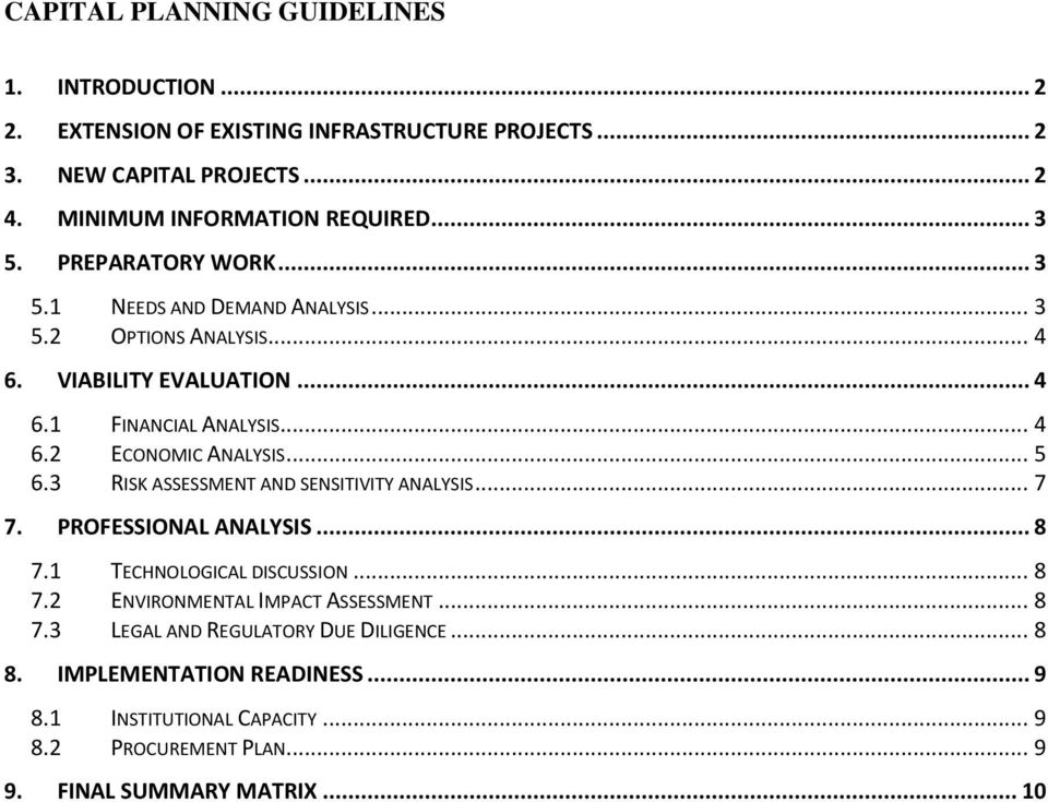 .. 5 6.3 RISK ASSESSMENT AND SENSITIVITY ANALYSIS... 7 7. PROFESSIONAL ANALYSIS... 8 7.1 TECHNOLOGICAL DISCUSSION... 8 7.2 ENVIRONMENTAL IMPACT ASSESSMENT... 8 7.3 LEGAL AND REGULATORY DUE DILIGENCE.
