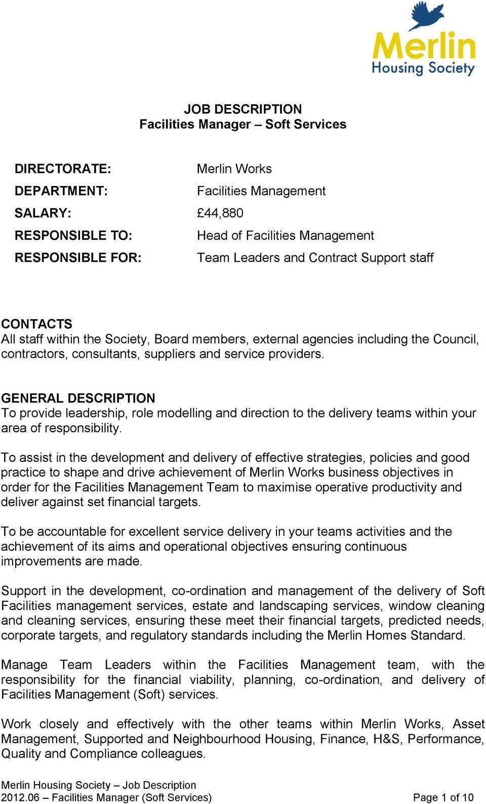 GENERAL DESCRIPTION To provide leadership, role modelling and direction to the delivery teams within your area of responsibility.
