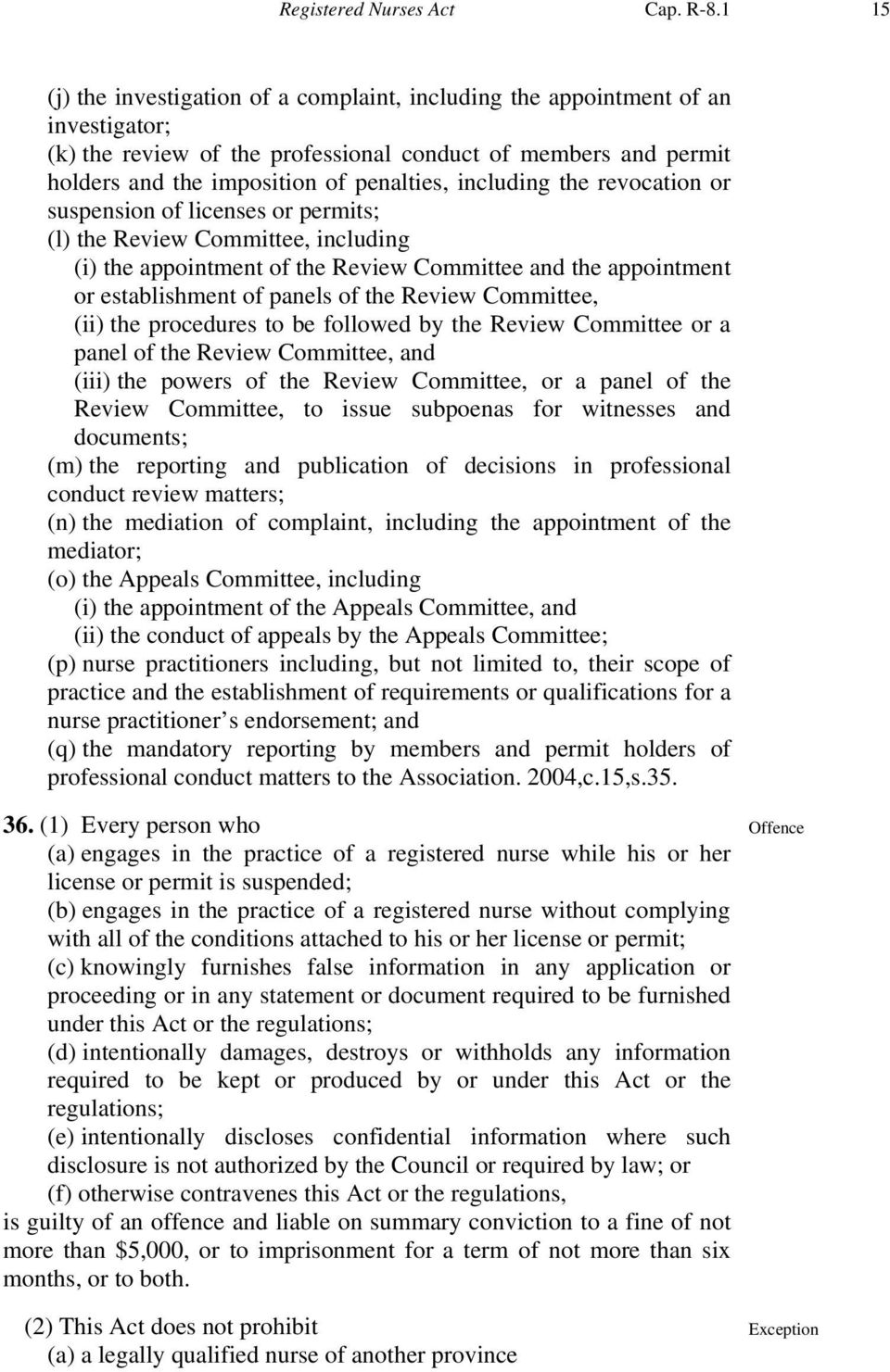 including the revocation or suspension of licenses or permits; (l) the Review Committee, including (i) the appointment of the Review Committee and the appointment or establishment of panels of the