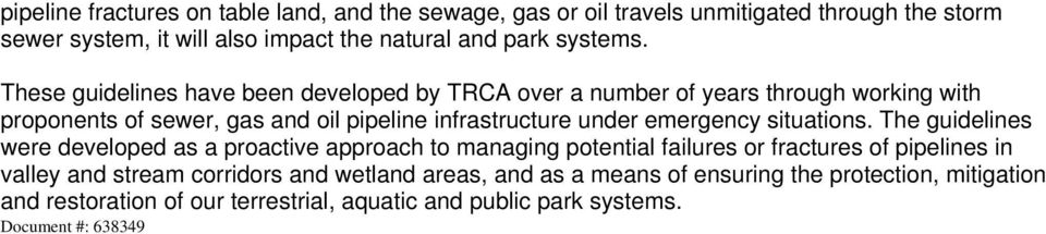 These guidelines have been developed by TRCA over a number of years through working with proponents of sewer, gas and oil pipeline infrastructure under