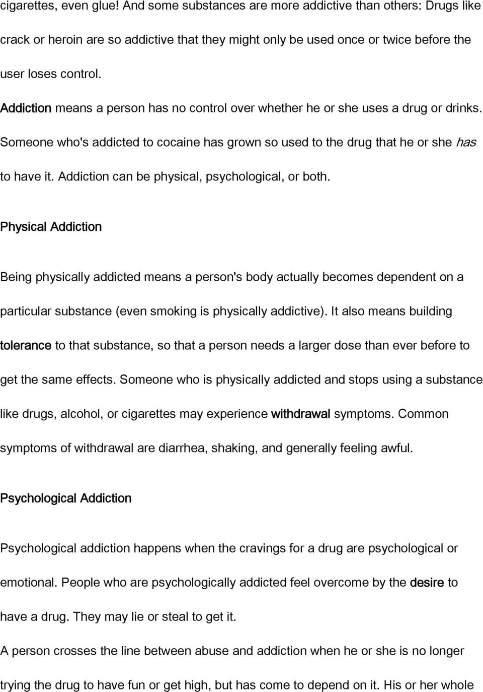Addiction can be physical, psychological, or both.