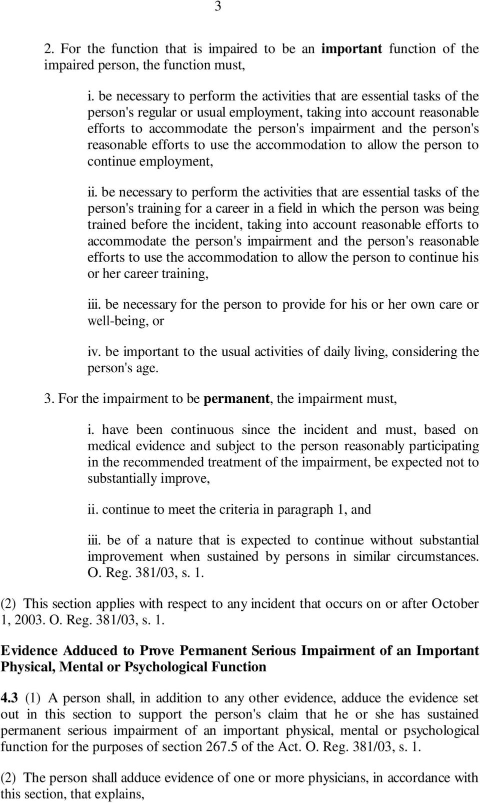 person's reasonable efforts to use the accommodation to allow the person to continue employment, ii.