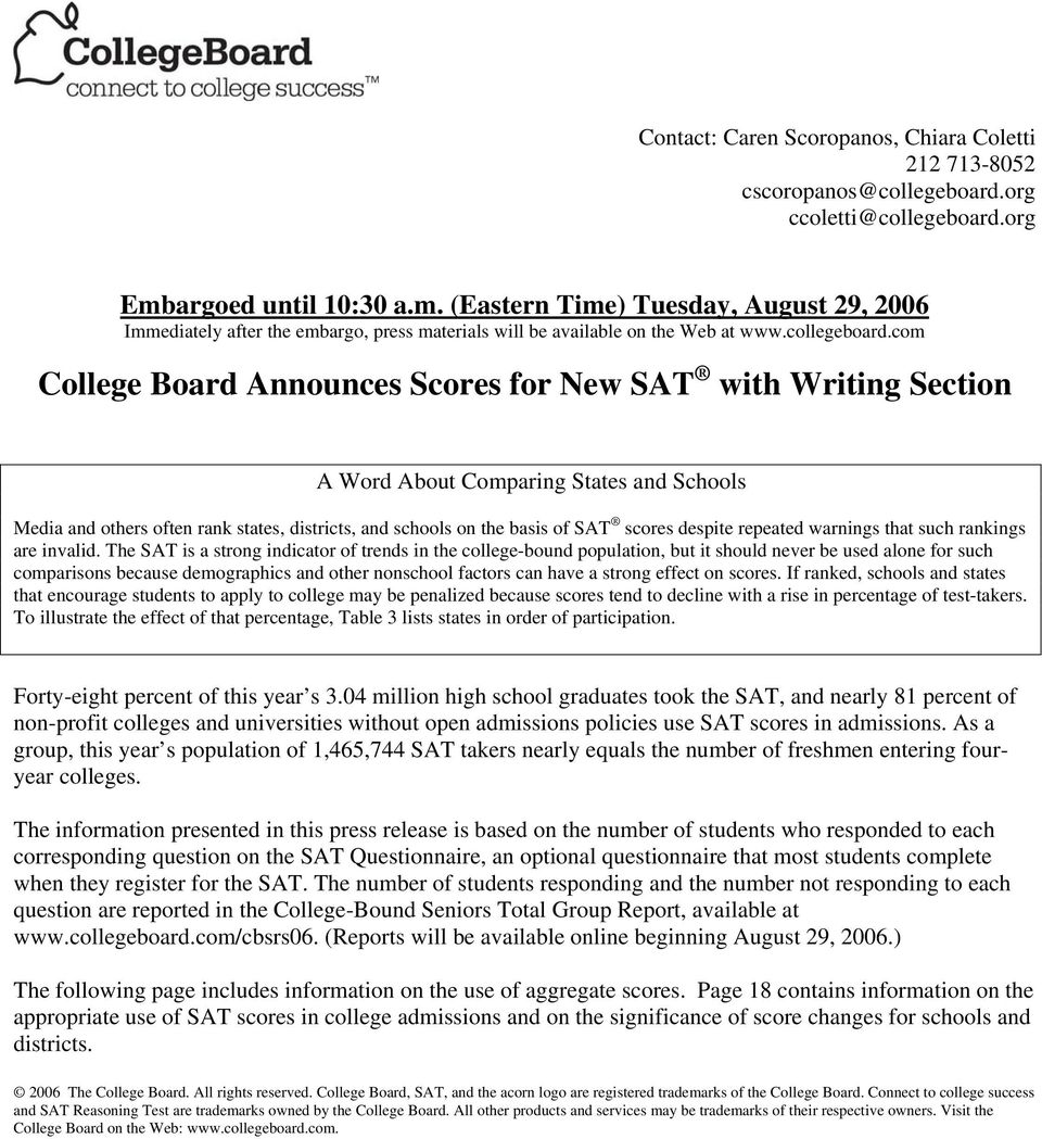 com College Board Announces Scores for New SAT with Writing Section A Word About Comparing States and Schools Media and others often rank states, districts, and schools on the basis of SAT scores