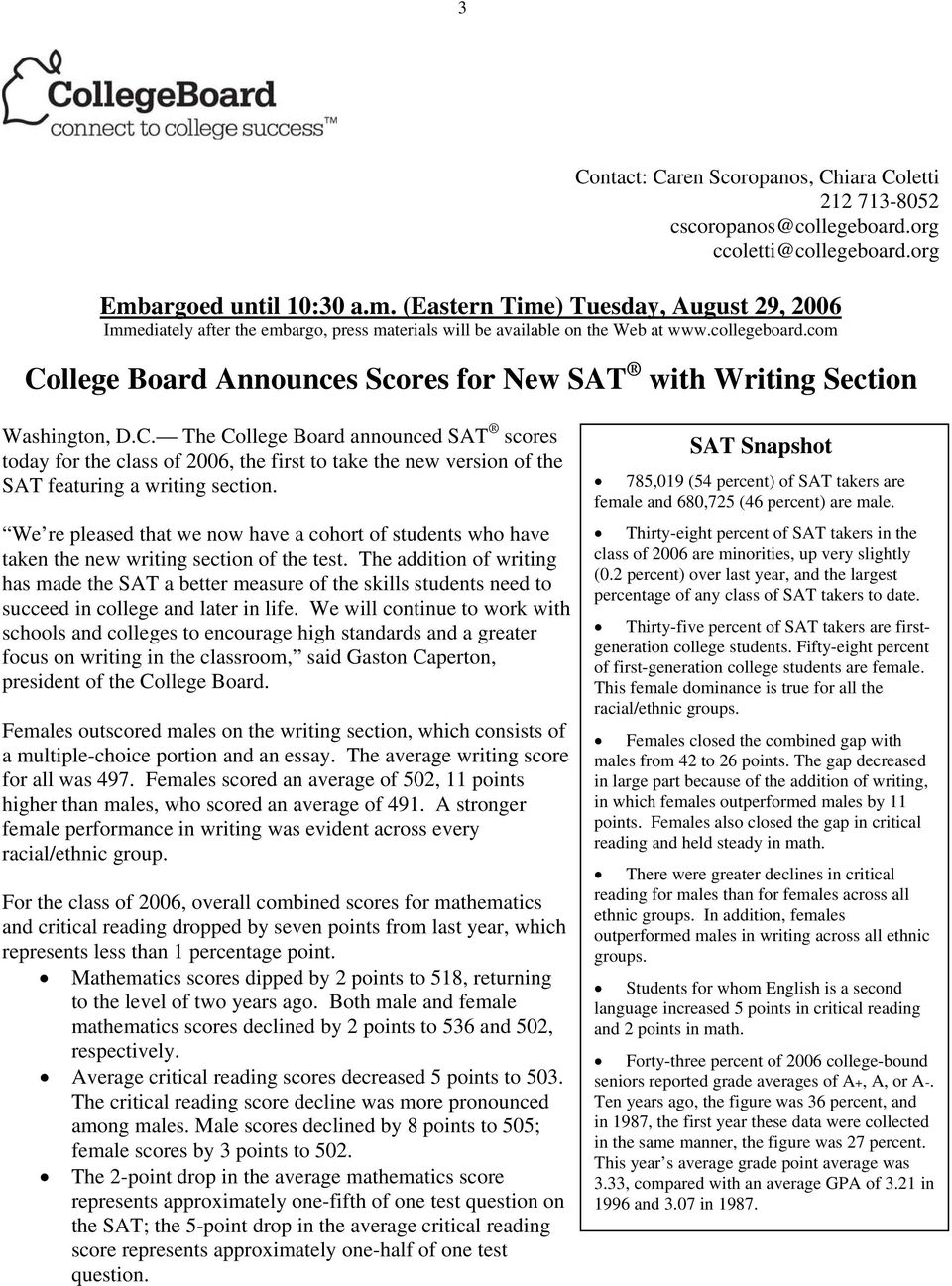 com College Board Announces Scores for New SAT with Writing Section Washington, D.C. The College Board announced SAT scores today for the class of 2006, the first to take the new version of the SAT featuring a writing section.