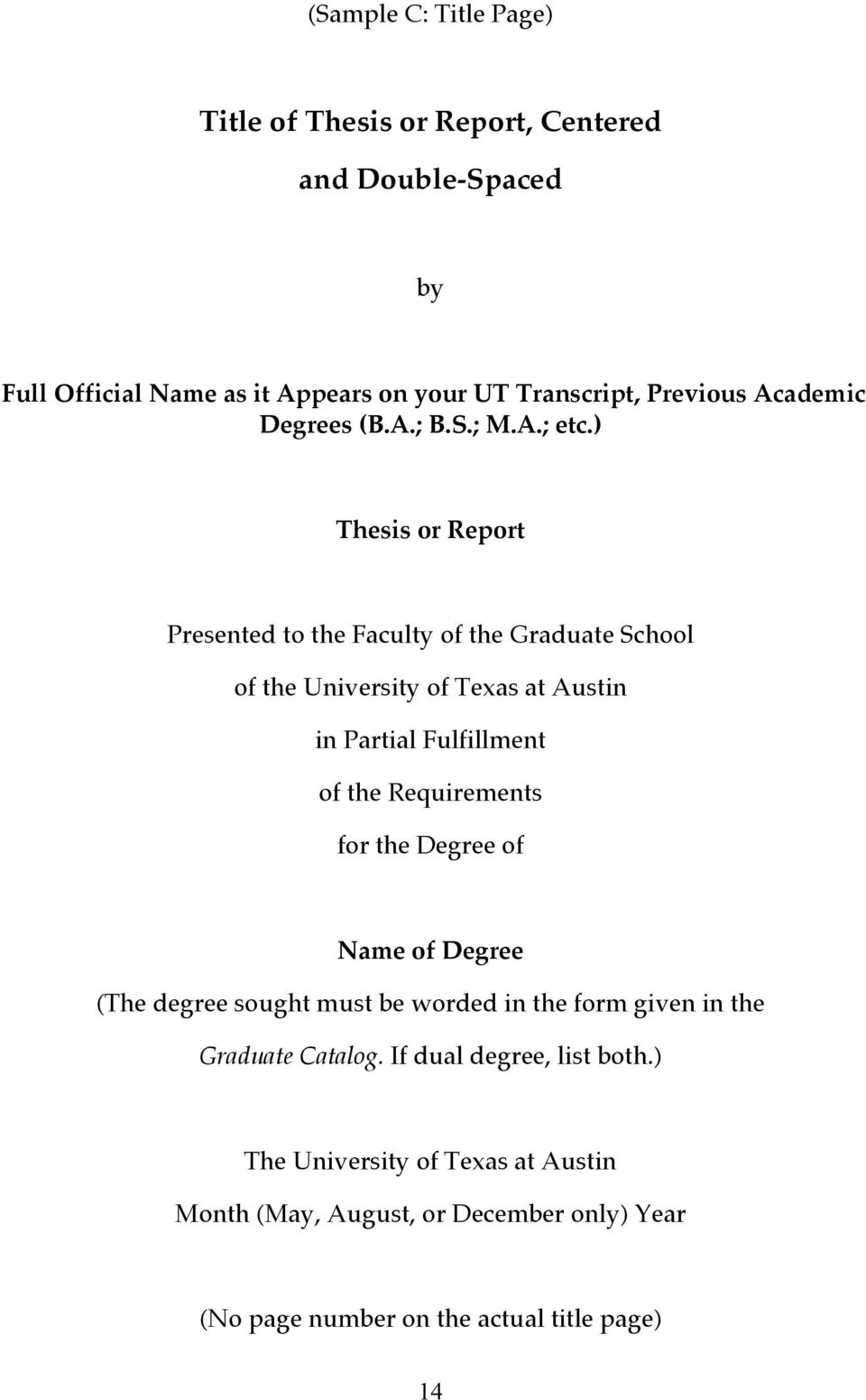 ) Thesis or Report Presented to the Faculty of the Graduate School of the University of Texas at Austin in Partial Fulfillment of the Requirements