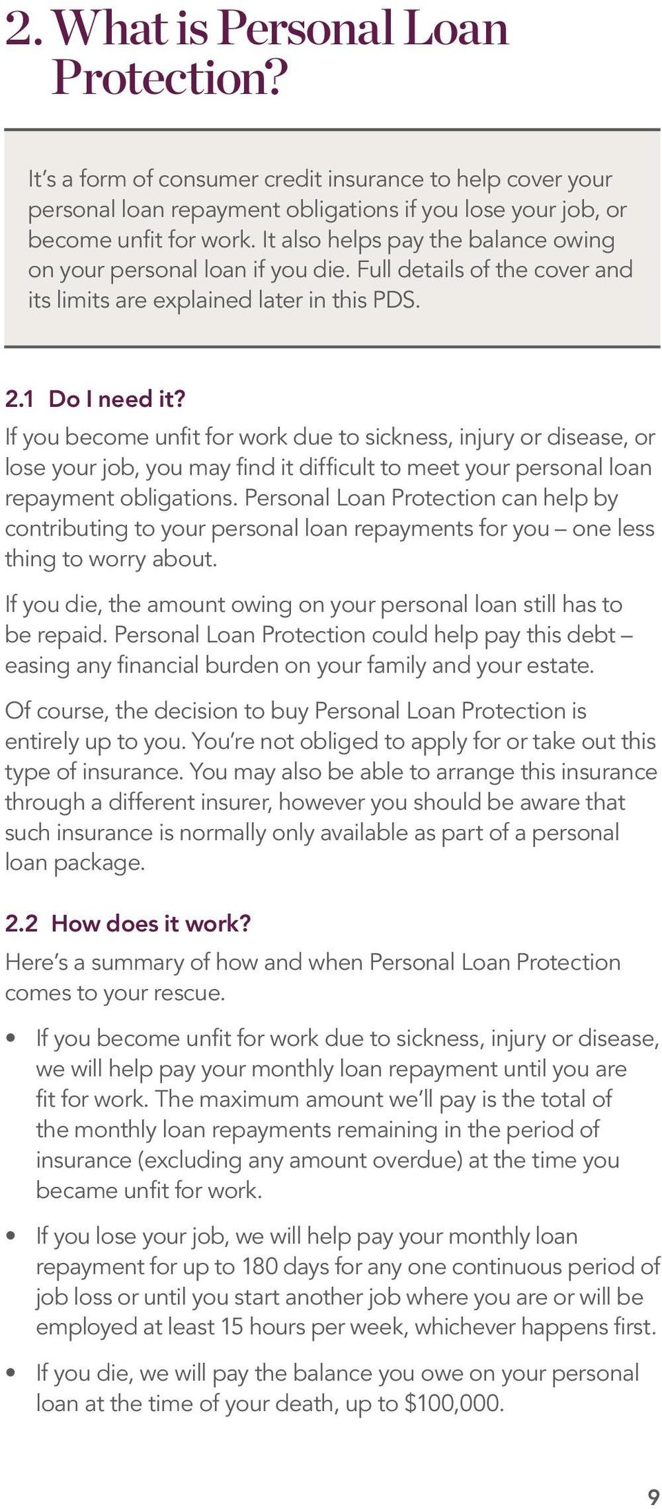 If you become unfit for work due to sickness, injury or disease, or lose your job, you may find it difficult to meet your personal loan repayment obligations.
