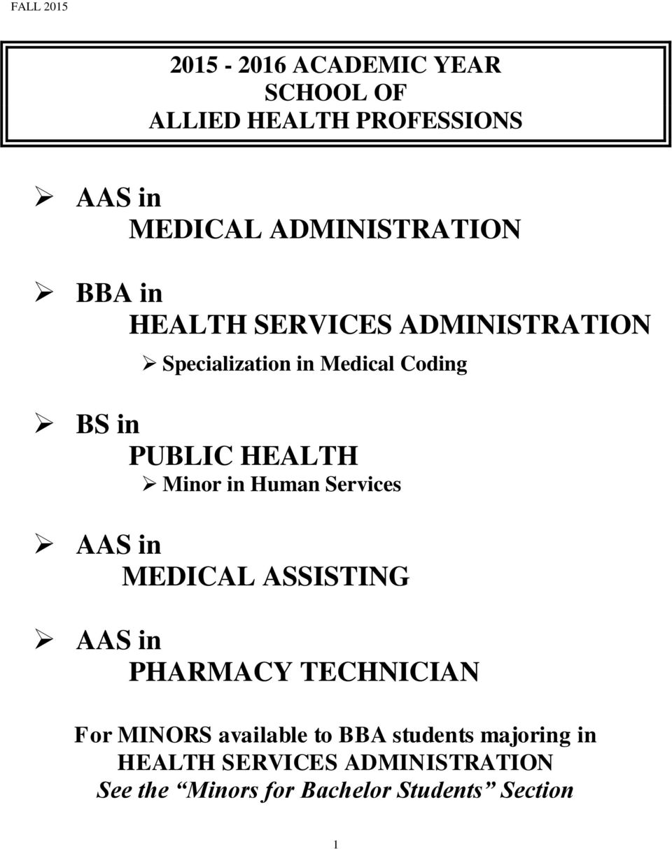 Services AAS in MEDICAL ASSISTING AAS in PHARMACY TECHNICIAN For MINORS available to BBA