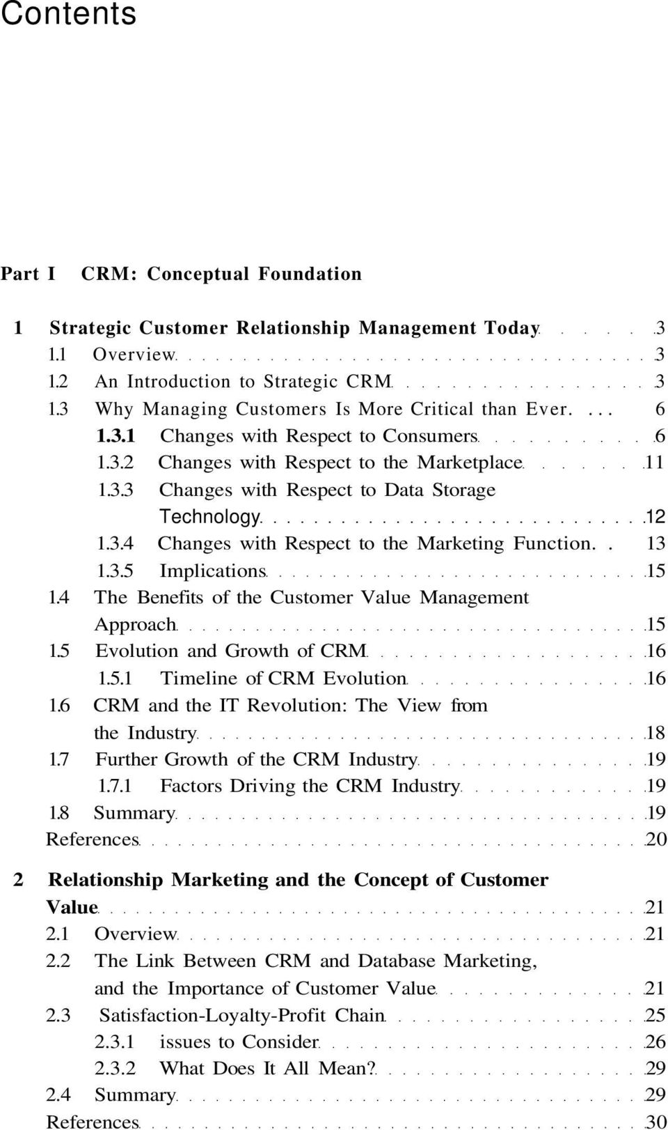 . 13 1.3.5 Implications 15 1.4 The Benefits of the Customer Value Management Approach 15 1.5 Evolution and Growth of CRM 16 1.5.1 Timeline of CRM Evolution 16 1.