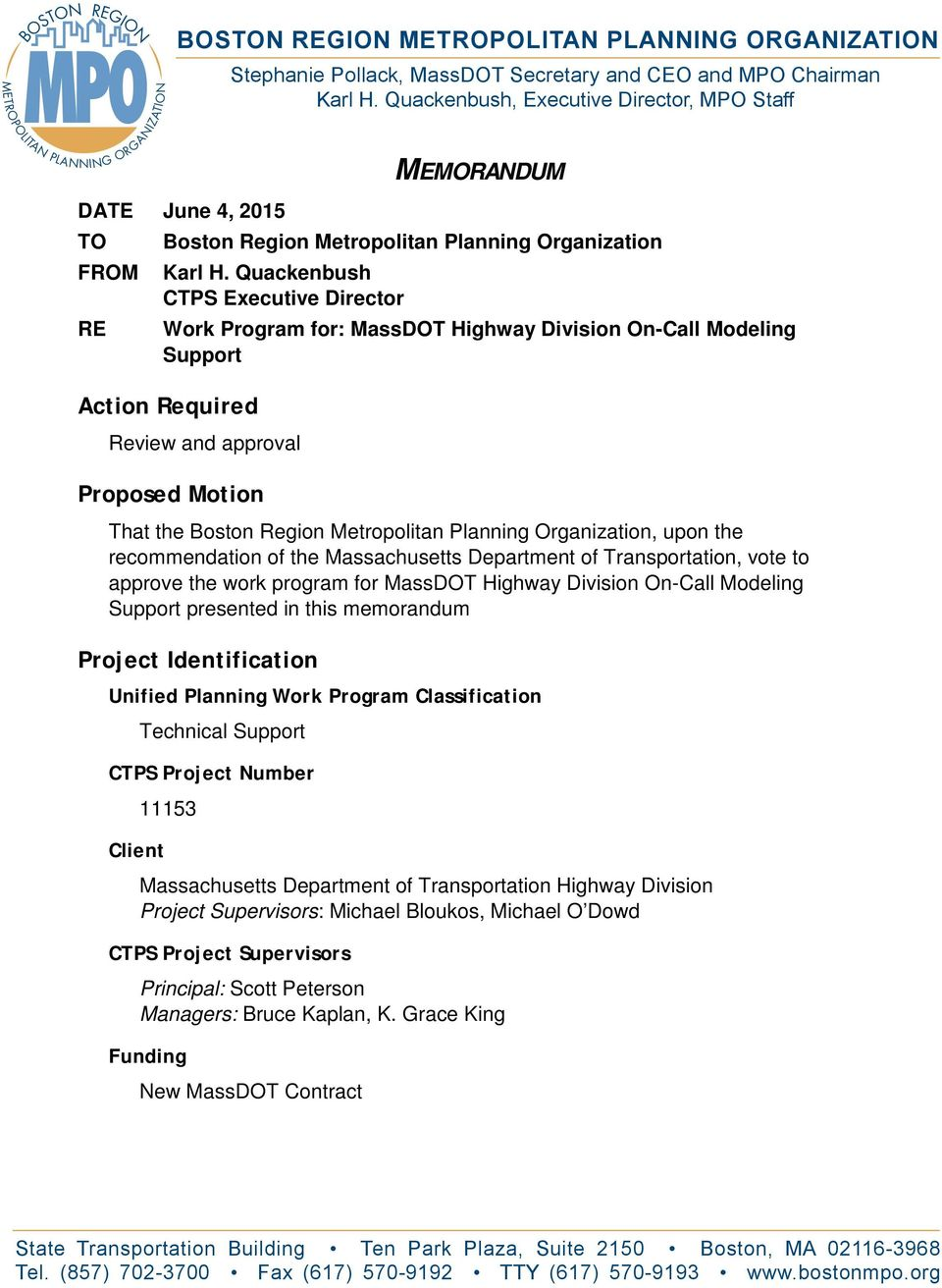 Quackenbush CTPS Executive Director Work Program for: MassDOT Highway Division On-Call Modeling Support Action Required Review and approval Proposed Motion That the Boston Region Metropolitan