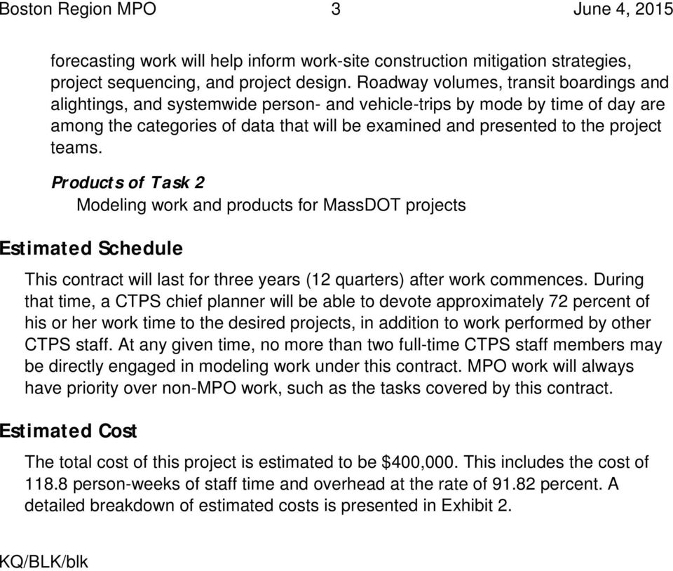 teams. Products of Task 2 Modeling work and products for MassDOT projects Estimated Schedule This contract will last for three years (12 quarters) after work commences.
