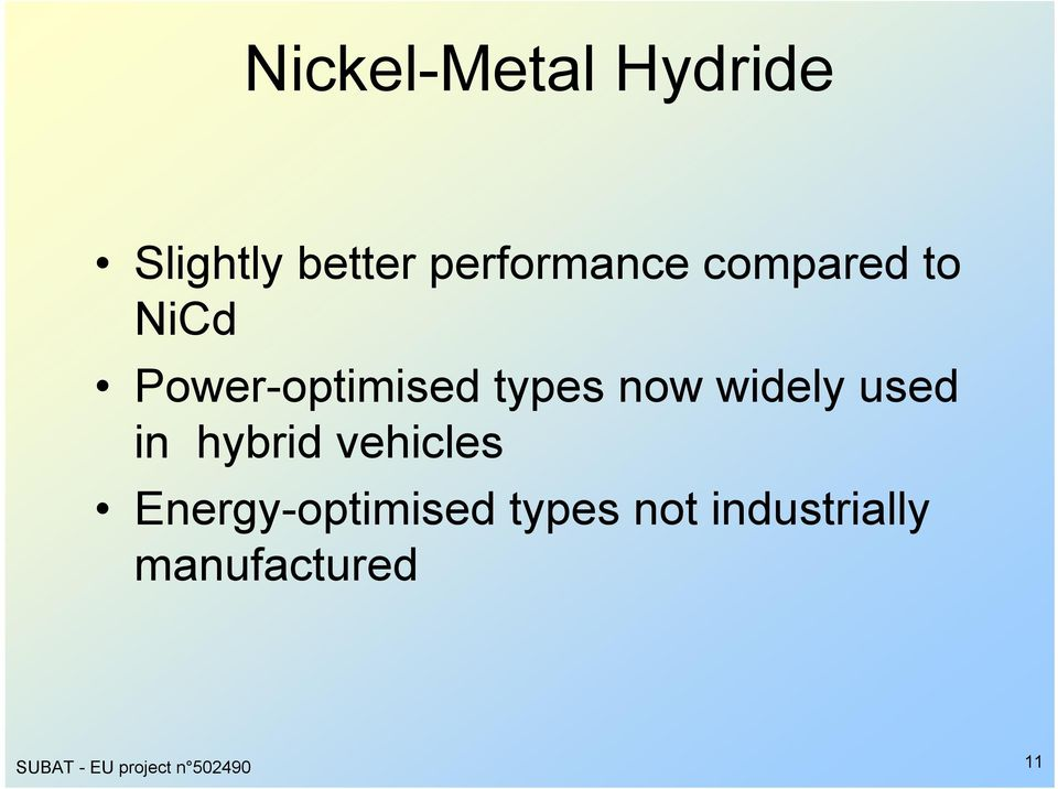 used in hybrid vehicles Energy-optimised types not