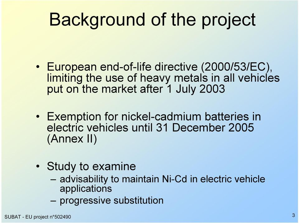 batteries in electric vehicles until 31 December 25 (Annex II) Study to examine advisability