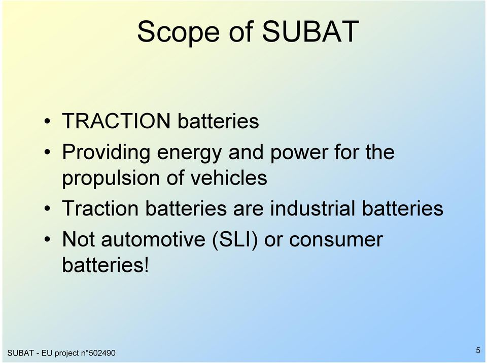 batteries are industrial batteries Not automotive