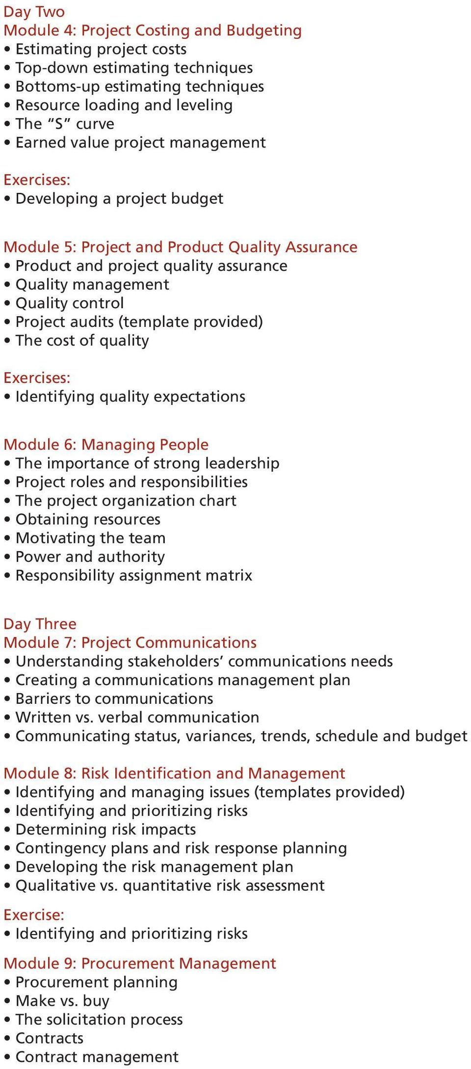 provided) The cost of quality Exercises: Identifying quality expectations Module 6: Managing People The importance of strong leadership Project roles and responsibilities The project organization