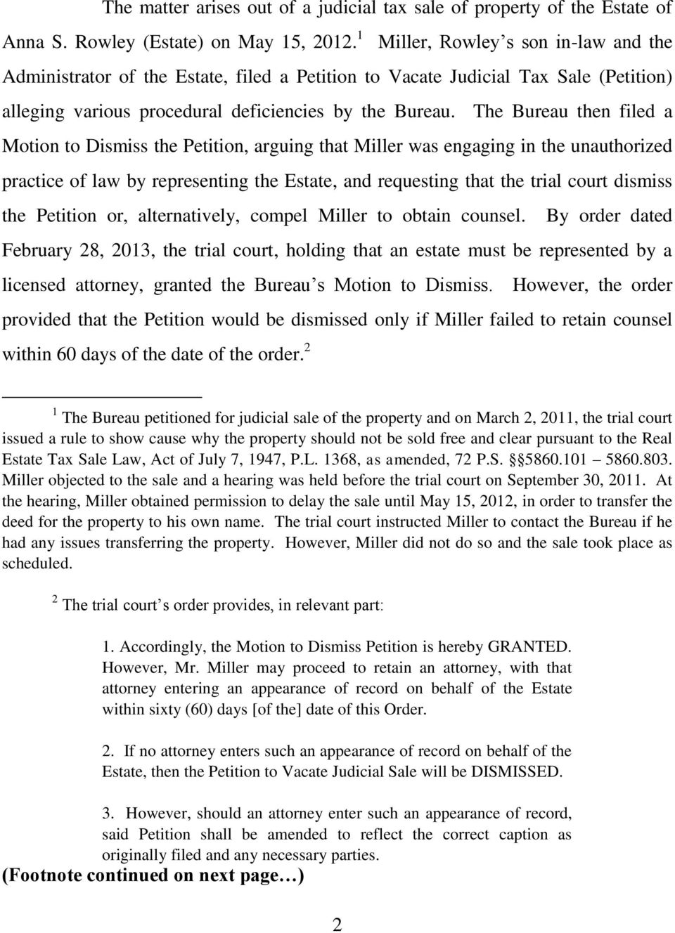 The Bureau then filed a Motion to Dismiss the Petition, arguing that Miller was engaging in the unauthorized practice of law by representing the Estate, and requesting that the trial court dismiss