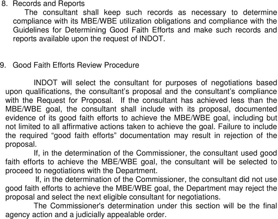 Good Faith Efforts Review Procedure INDOT will select the consultant for purposes of negotiations based upon qualifications, the consultant s proposal and the consultant s compliance with the Request