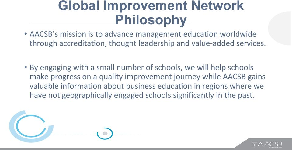 By engaging with a small number of schools, we will help schools make progress on a quality improvement