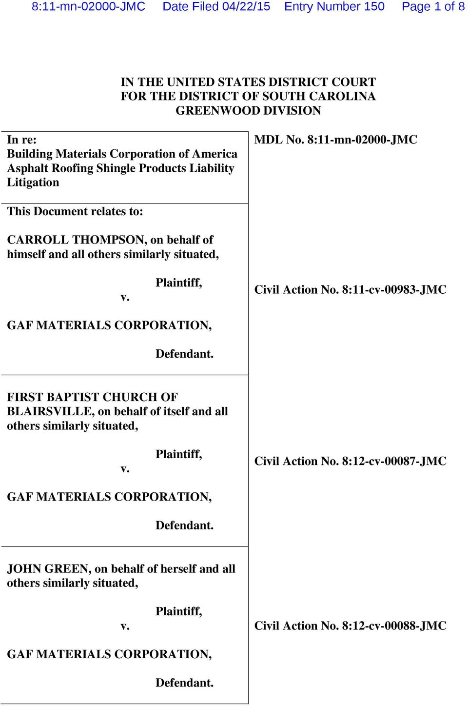 Plaintiff, Civil Action No. 8:11-cv-00983-JMC GAF MATERIALS CORPORATION, Defendant. FIRST BAPTIST CHURCH OF BLAIRSVILLE, on behalf of itself and all others similarly situated, v.