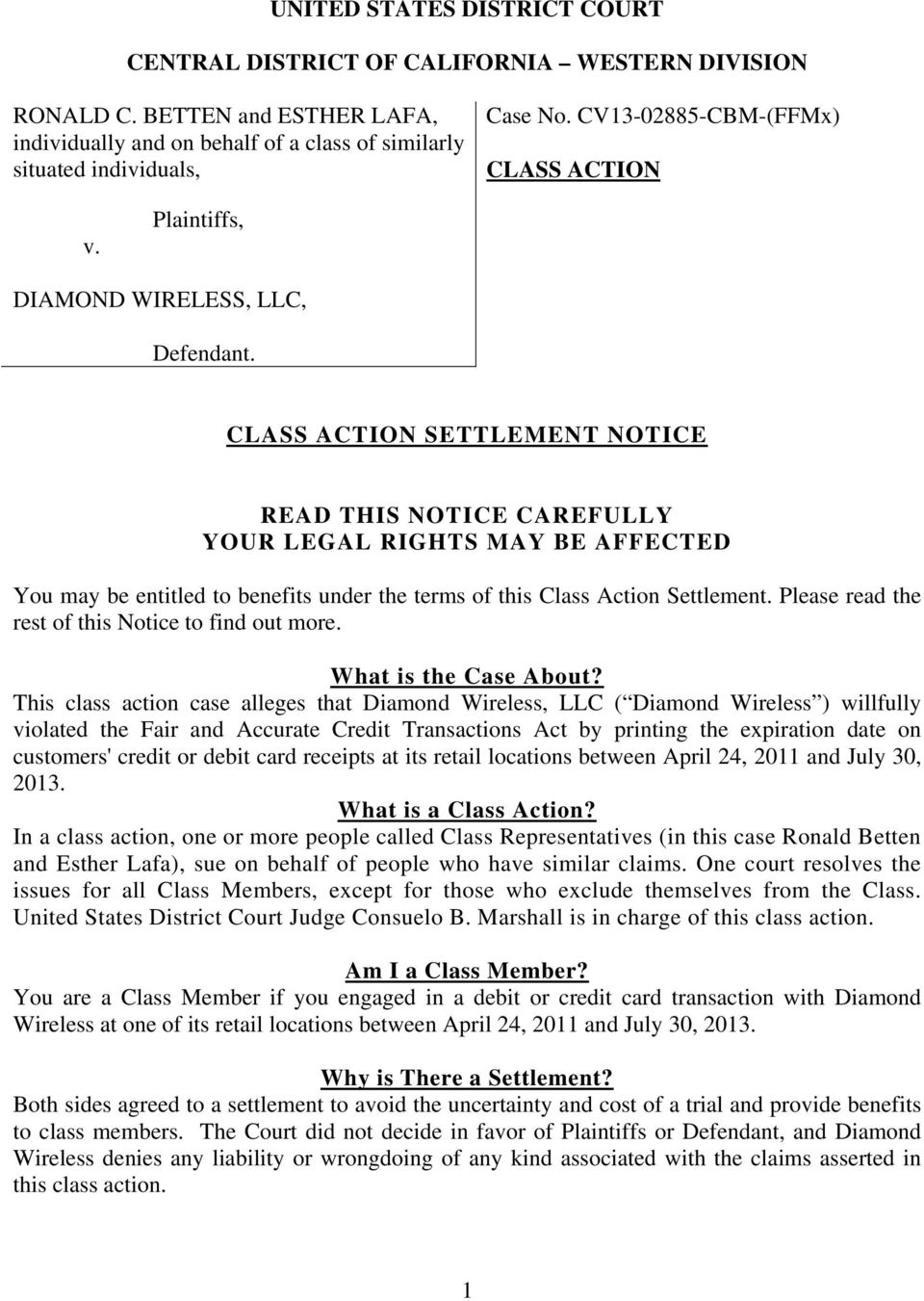 CLASS ACTION SETTLEMENT NOTICE READ THIS NOTICE CAREFULLY YOUR LEGAL RIGHTS MAY BE AFFECTED You may be entitled to benefits under the terms of this Class Action Settlement.