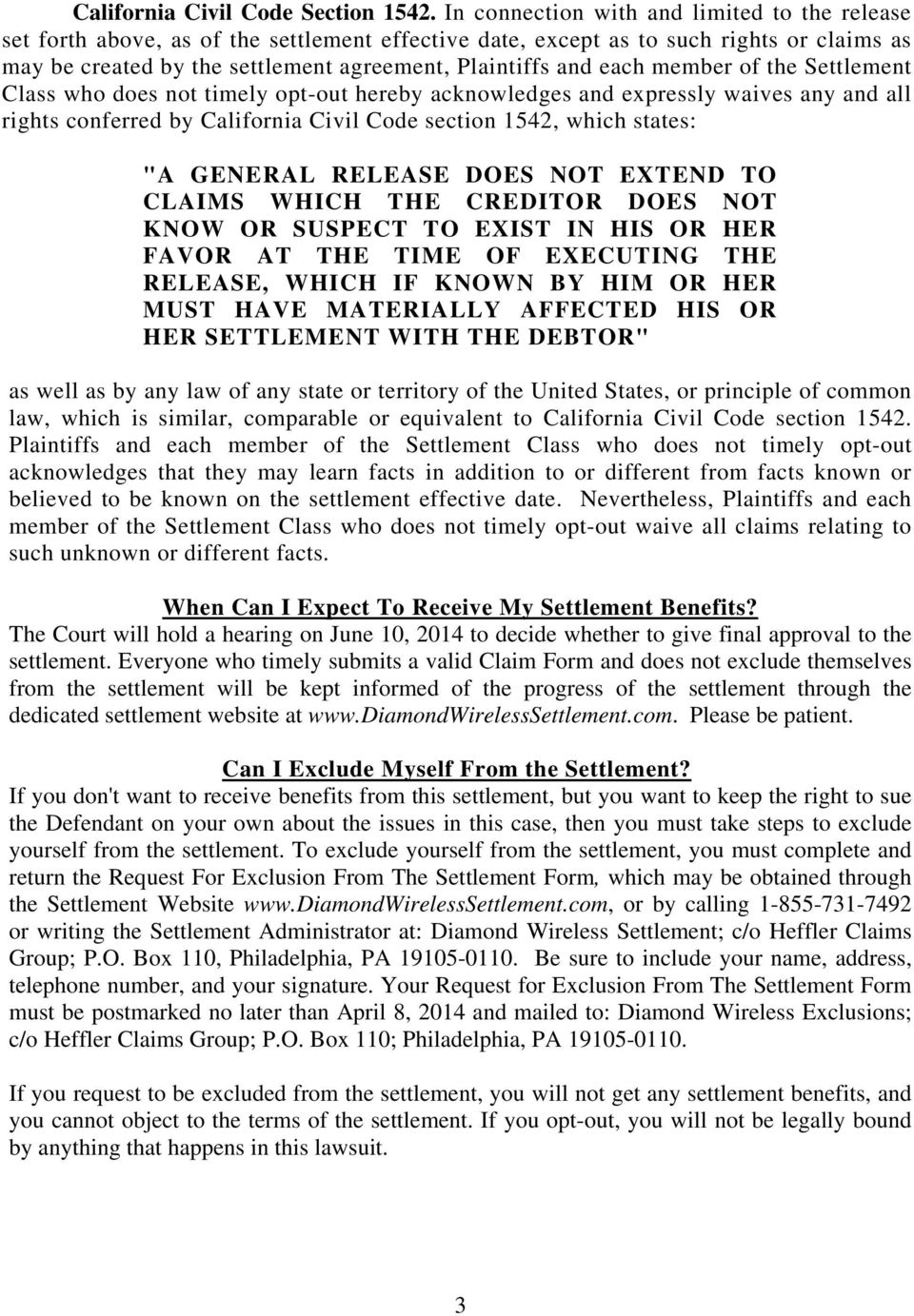 "each member of the Settlement Class who does not timely opt-out hereby acknowledges and expressly waives any and all rights conferred by California Civil Code section 1542, which states: ""A GENERAL"