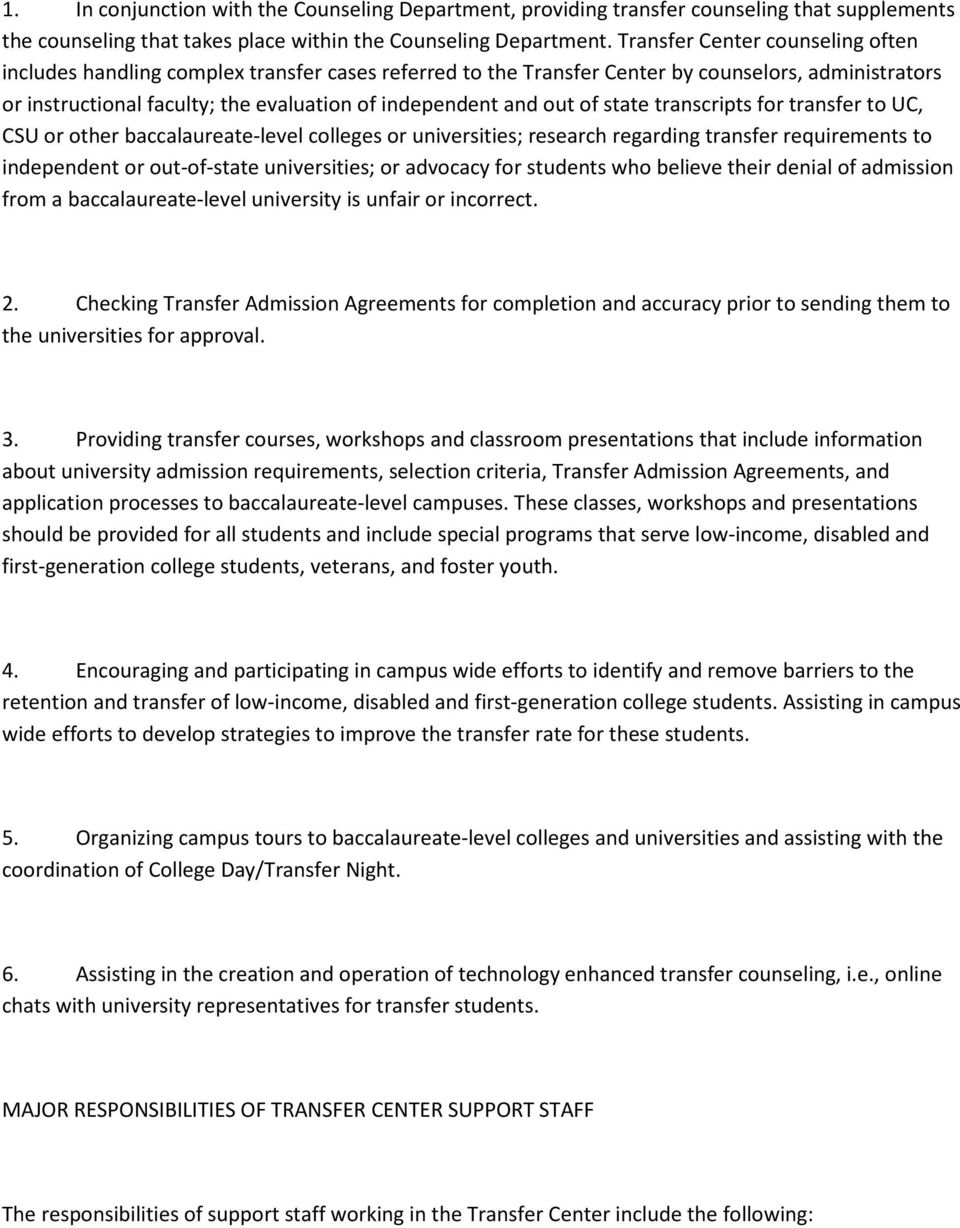 of state transcripts for transfer to UC, CSU or other baccalaureate-level colleges or universities; research regarding transfer requirements to independent or out-of-state universities; or advocacy