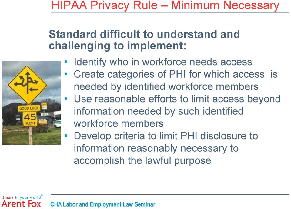members Use reasonable efforts to limit access beyond information needed by such identified workforce