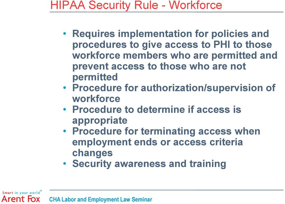 Procedure for authorization/supervision of workforce Procedure to determine if access is appropriate