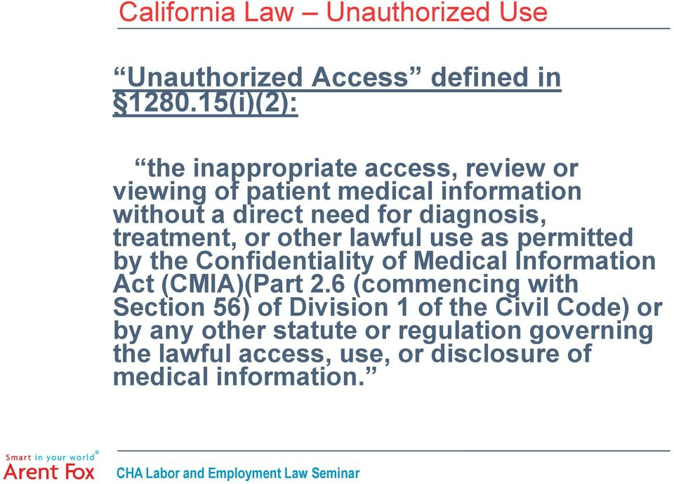 diagnosis, treatment, or other lawful use as permitted by the Confidentiality of Medical Information Act (CMIA)(Part