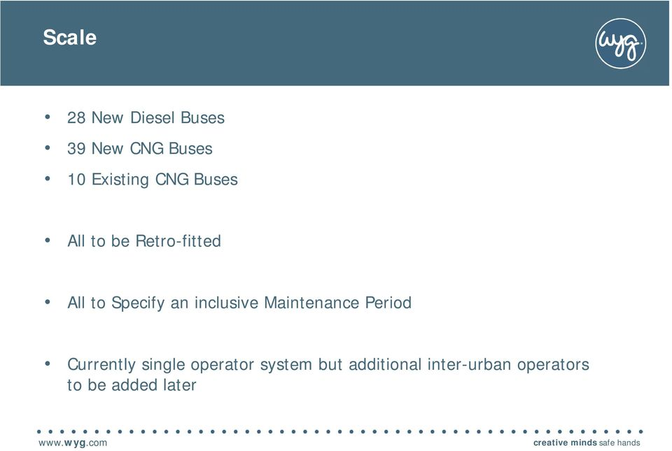 Period Currently single operator system but additional