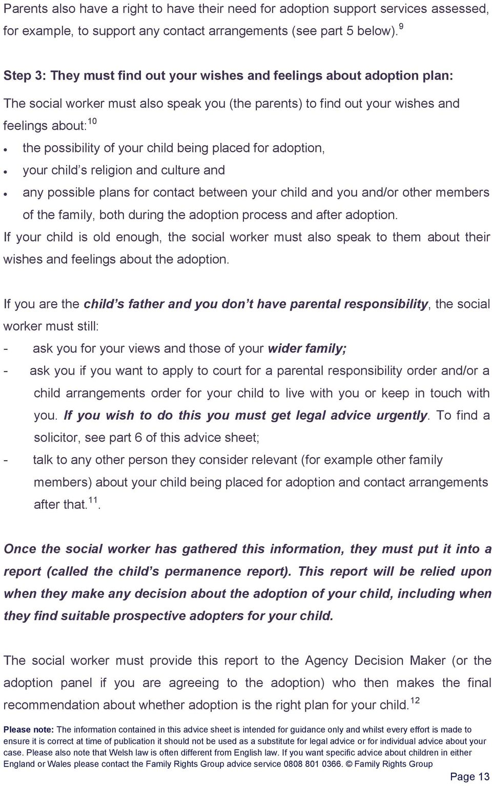 child being placed for adoption, your child s religion and culture and any possible plans for contact between your child and you and/or other members of the family, both during the adoption process