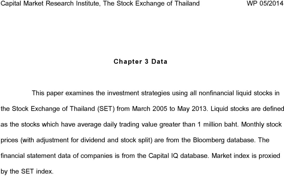 Liquid stocks are defined as the stocks which have average daily trading value greater than 1 million baht.