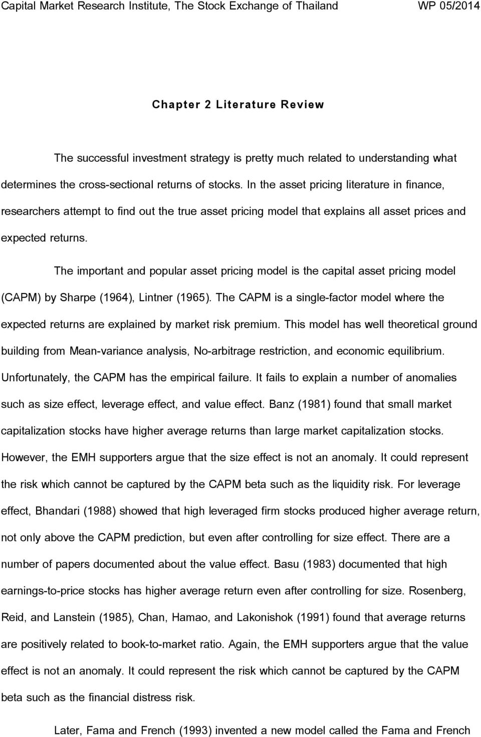 The important and popular asset pricing model is the capital asset pricing model (CAPM) by Sharpe (1964), Lintner (1965).