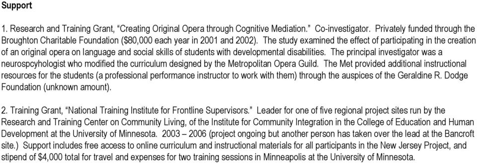 The study examined the effect of participating in the creation of an original opera on language and social skills of students with developmental disabilities.
