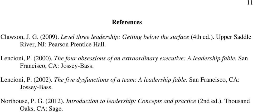 San Francisco, CA: Jossey-Bass. Lencioni, P. (2002). The five dysfunctions of a team: A leadership fable.