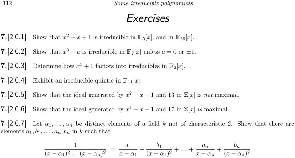 7.[2.0.6] Show that the ideal generated by x 2 x + 1 and 17 in Z[x] is maximal. 7.[2.0.7] Let α 1,..., α n be distinct elements of a field k not of characteristic 2.