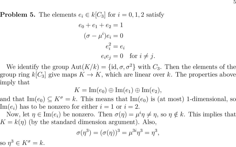 The properties above imply that K = Im(e 0 ) Im(e 1 ) Im(e 2 ), and that Im(e 0 ) K σ = k.