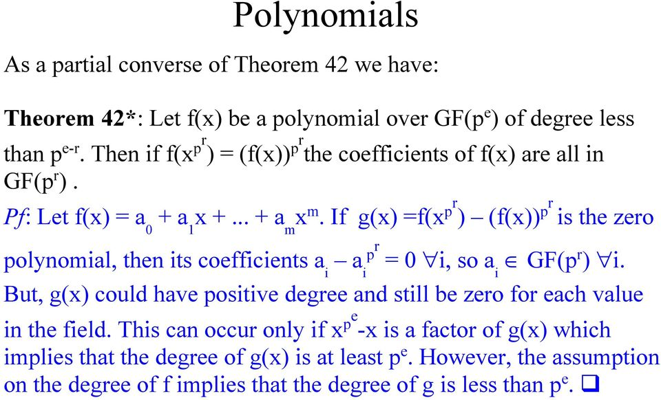 If g(x) =f(x pr ) (f(x)) pr is the zero polynomial, then its coefficients a i a i p r = 0 i, so a i GF(p r ) i.