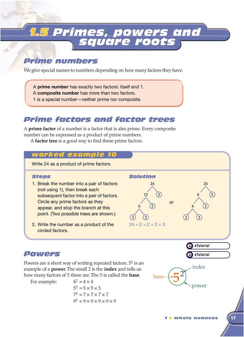 A factor tr is a good way to find ths prim factors. workd xampl 10 Writ 24 as a product of prim factors. Stps 1.