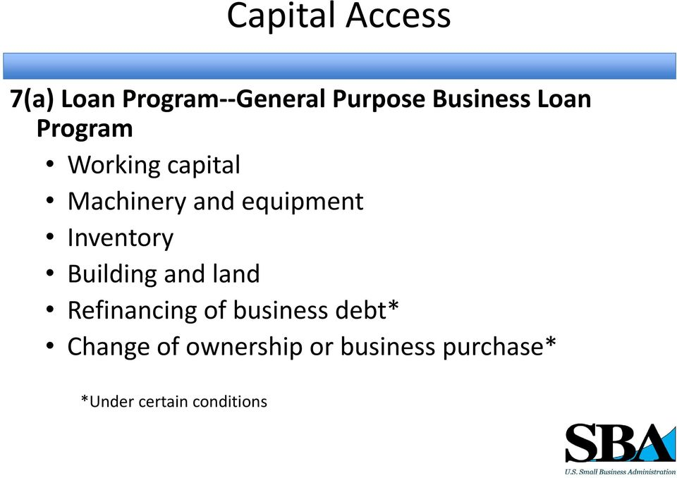 Inventory Building and land Refinancing of business debt*