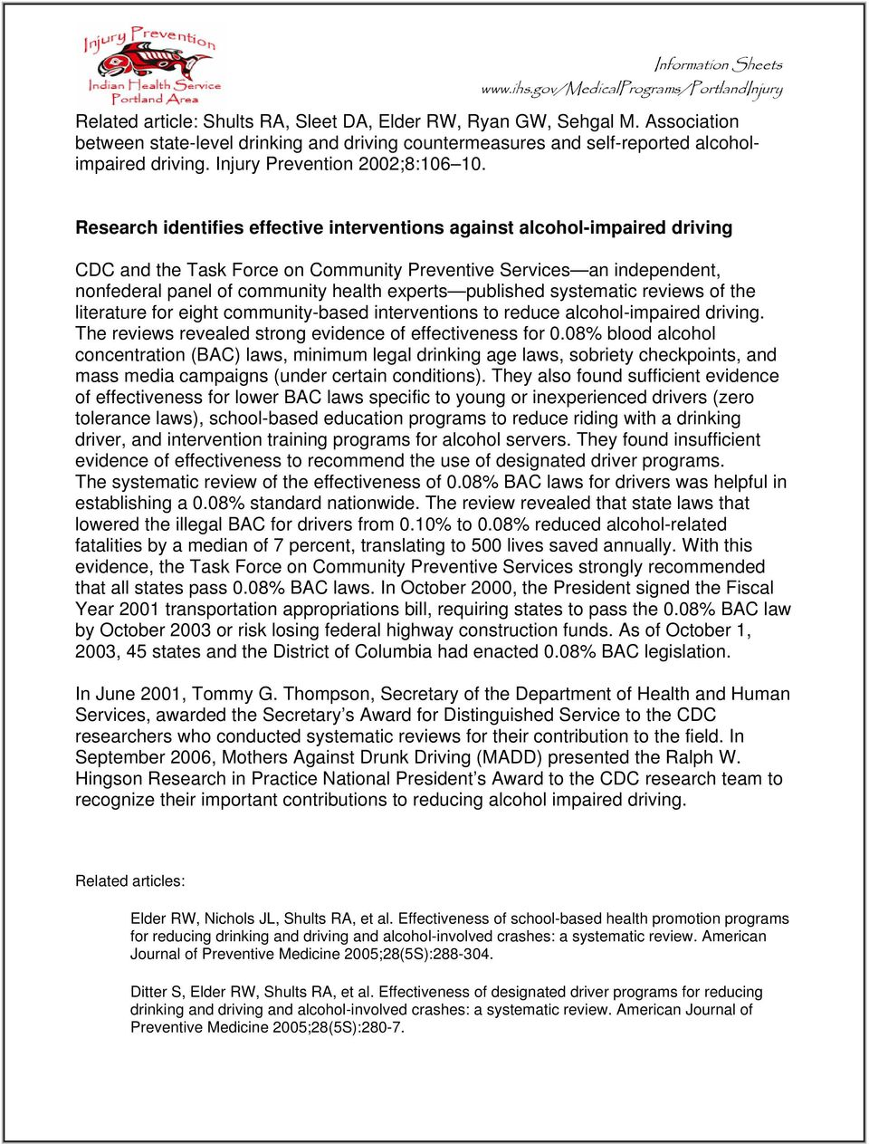 Research identifies effective interventions against alcohol-impaired driving CDC and the Task Force on Community Preventive Services an independent, nonfederal panel of community health experts