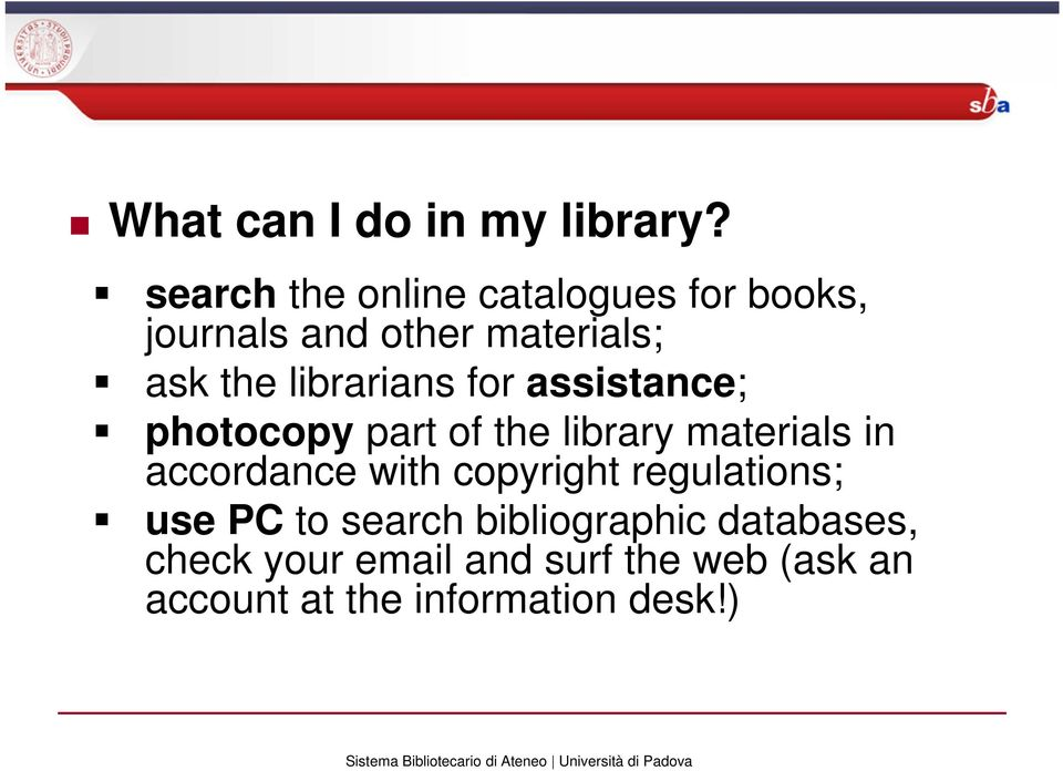 librarians for assistance; photocopy part of the library materials in accordance