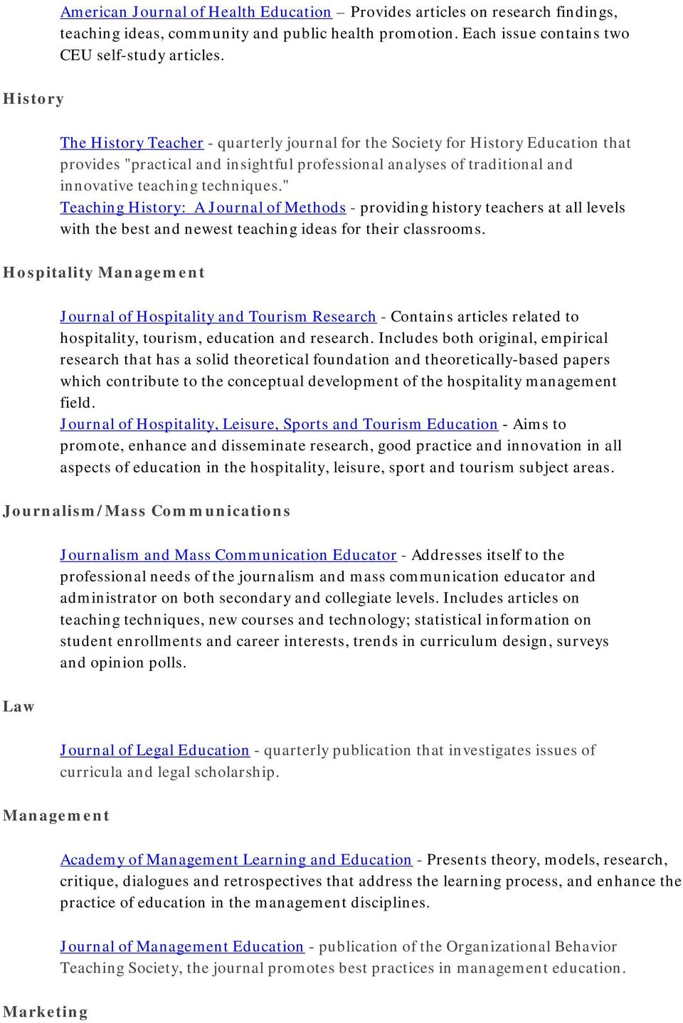""" Teaching History: A Journal of Methods - providing history teachers at all levels with the best and newest teaching ideas for their classrooms."