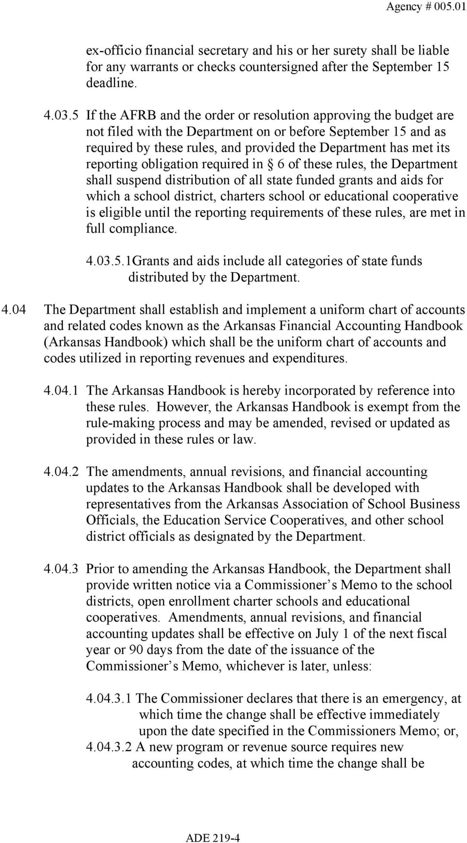 reporting obligation required in 6 of these rules, the Department shall suspend distribution of all state funded grants and aids for which a school district, charters school or educational