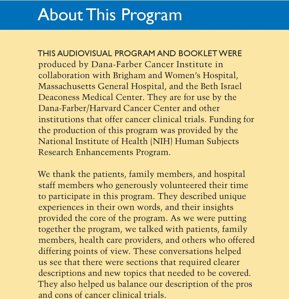 Funding for the production of this program was provided by the National Institute of Health (NIH) Human Subjects Research Enhancements Program.